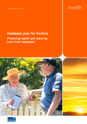 Heatwave plan for Victoria: Protecting health and reducing harm from heatwaves
